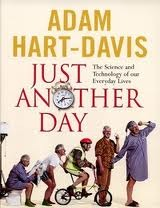 Just Another Day: The Science And Technology Of Our Everyday Lives