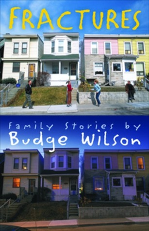 Fractures: Family Stories By Budge Wilson