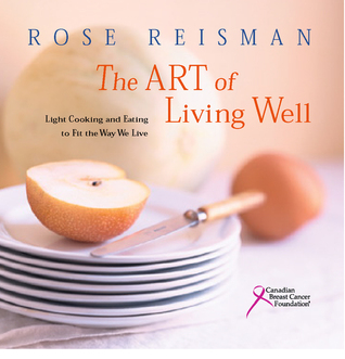 The Art Of Living Well: Light Cooking And Eating To Fit The Way You Live