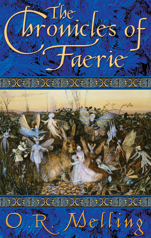 The Chronicles of Faerie by O.R. Melling