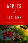 Apples To Oysters: A Food Lover's Tour of Canadian Farms