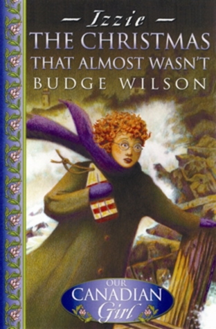 Christmas That Almost Wasn T.The Christmas That Almost Wasn T By Budge Wilson