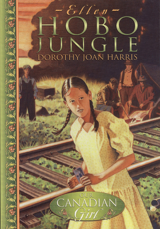 Hobo Jungle (Our Canadian Girl: Ellen, #1)