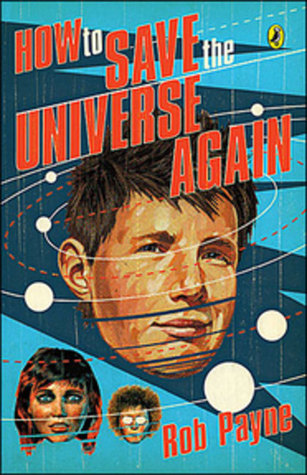How to Save the Universe Again (How to B...