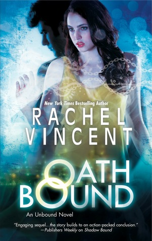 Oath Bound (Unbound #3) by Rachel Vincent