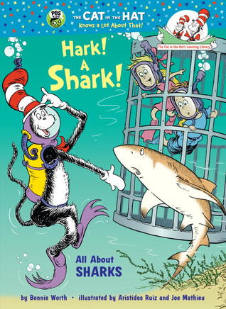 Hark! A Shark!: All About Sharks(The Cat in the Hats Learning Library)