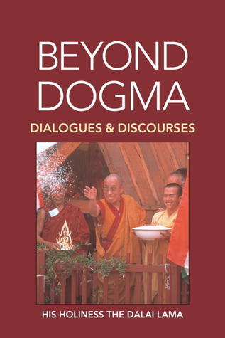 Beyond Dogma: Dialogues and Discourses