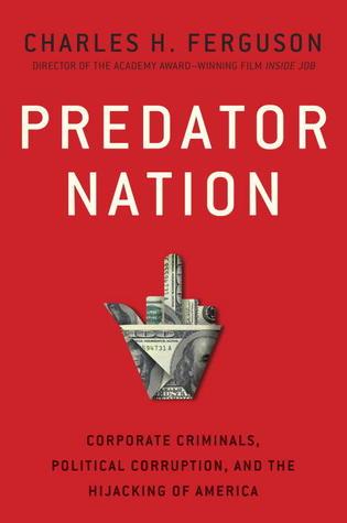 Predator Nation by Charles  Ferguson