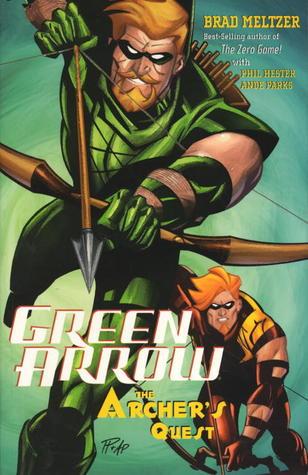 Green Arrow Vol 3 The Archers Quest By Brad Meltzer
