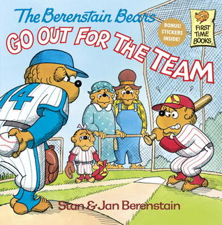 The Berenstain Bears Go Out for the Team by Stan Berenstain