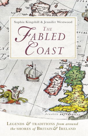 The Fabled Coast: Legends  Traditions from Around the Shores of Britain  Ireland