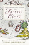 The Fabled Coast: Legends  Traditions from Around the Shores of Britain and Ireland