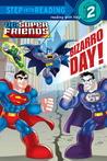 Bizarro Day! by Billy Wrecks