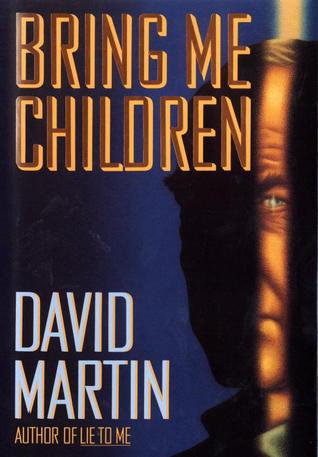 Bring me children by David Lozell Martin