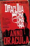 Dracula Cha Cha Cha (Anno Dracula #3)