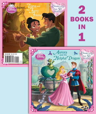 Aurora and the Helpful Dragon & Tiana and Her Furry Friend: 2 Books in 1