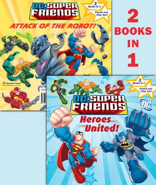 Heroes United!/Attack of the Robot!