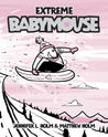 Extreme Babymouse (Babymouse, #17)