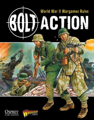 Bolt Action: World War II Wargames Rules: World War II Wargaming Rules