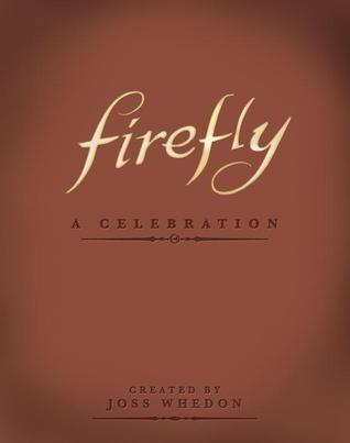 Firefly: A Celebration