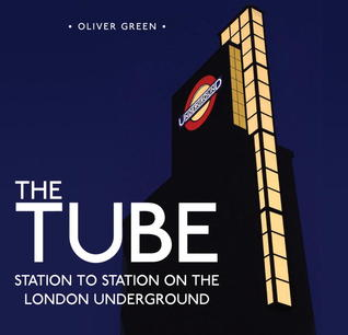 The Tube: Station to Station on the London Underground