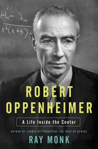 Oppenheimer Quote Extraordinary Robert Oppenheimer A Life Inside The Centerray Monk