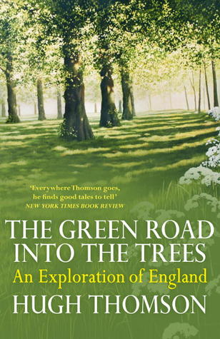 The Green Road Into The Trees: An Exploration of England