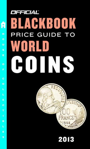 The Official Blackbook Price Guide to World Coins 2013