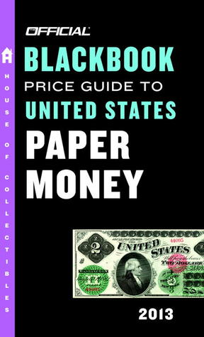 The Official Blackbook Price Guide to United States Paper Money 2013