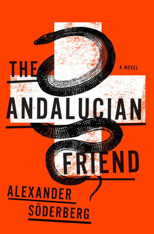 The Andalucian Friend by Alexander Söderberg