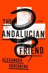The Andalucian Friend (Brinkmann Trilogy #1)