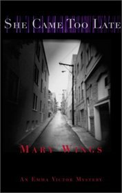 She Came Too Late by Mary Wings