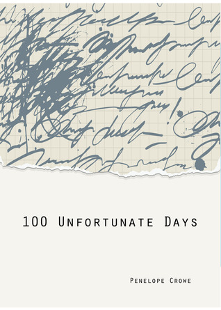 100 Unfortunate Days by Penelope Crowe
