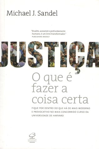 Justiça: o que é fazer a coisa certa