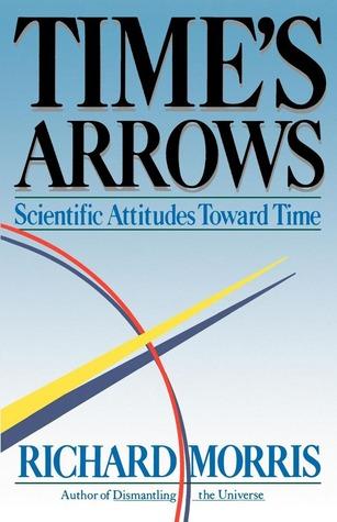 time-s-arrows-scientific-attitudes-toward-time