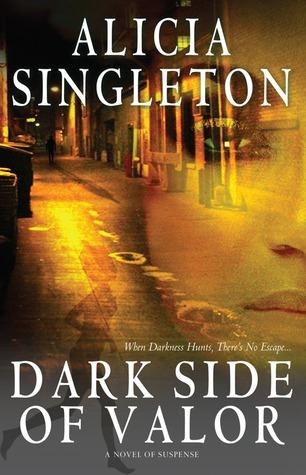 Dark Side of Valor by Alicia Singleton