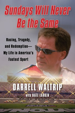Sundays Will Never Be the Same: Racing, Tragedy, and Redemption--My