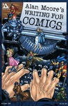 Alan Moore's Writing for Comics by Alan Moore
