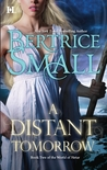 A Distant Tomorrow by Bertrice Small