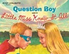 Question Boy Meets Little Miss Know-It-All by Peter Catalanotto