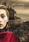 Shelter Me by Alex McAulay