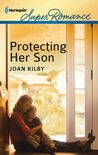 Protecting Her Son by Joan Kilby
