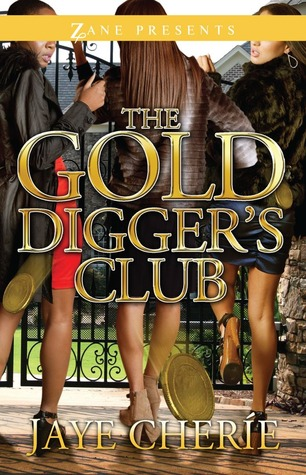 The Golddigger's Club by Jaye Cherié