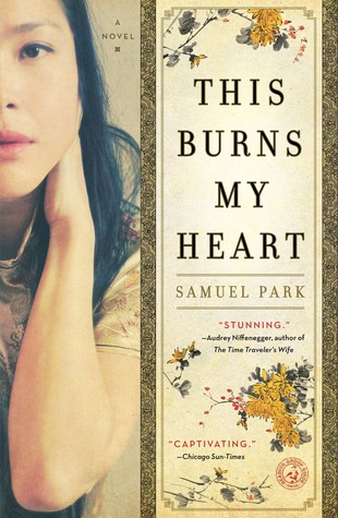 This Burns My Heart by Samuel Park