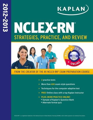 Kaplan NCLEX-RN 2012-2013 Strategies, Practice, and Review WITH CD-ROM