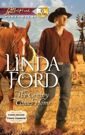 The Cowboy Comes Home (Three Brides for Three Cowboys, #3)