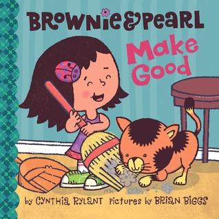 Brownie  Pearl Make Good by Cynthia Rylant