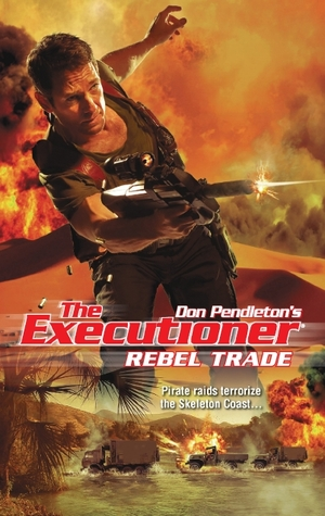 Rebel Trade (The Executioner, #402)