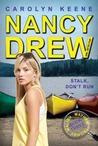 Stalk, Don't Run (Nancy Drew: Girl Detective, #47; Malibu Mayhem Trilogy, #3)