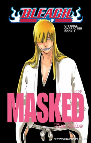 Bleach MASKED: Official Character Book 2(Bleach Official Character Books 2)